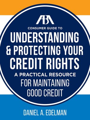 cover image of ABA Consumer Guide to Understanding and Protecting Your Credit Rights