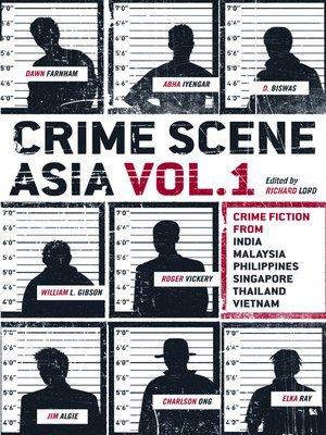 cover image of Crime Scene Asia, Vol.1