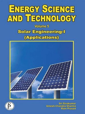 cover image of Energy Science and Technology, Solar Engineering-I (Applications)