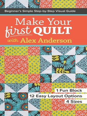 cover image of Make Your First Quilt with Alex Anderson