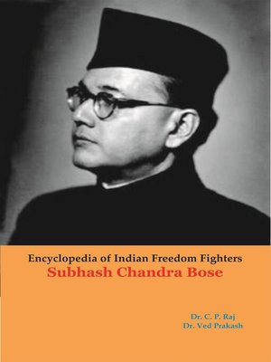 cover image of Encyclopedia of Indian Freedom Fighters Subhash Chandra Bose