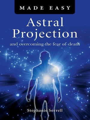 cover image of Astral Projection Made Easy