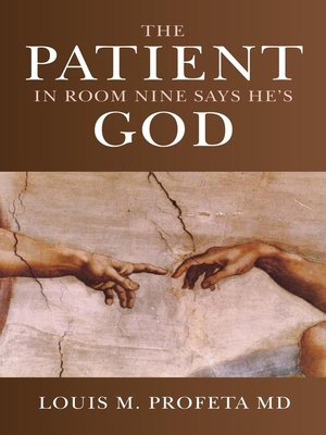 cover image of The Patient in Room Nine Says He's God