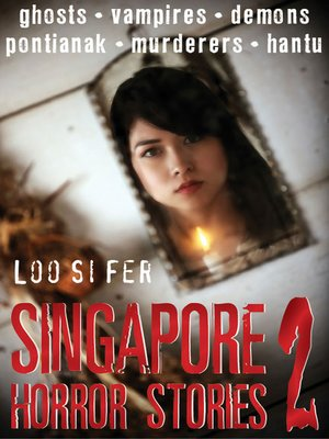 cover image of Singapore Horror Stories, Volume 2