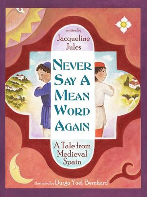 cover image of Never Say a Mean Word Again