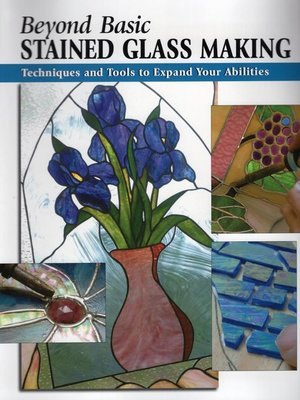 cover image of Beyond Basic Stained Glass Making