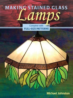 cover image of Making Stained Glass Lamps