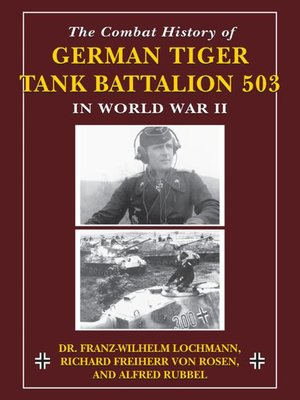 cover image of The Combat History of German Tiger Tank Battalion 503 in World War II in World War II
