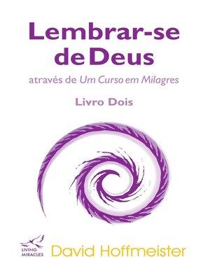 cover image of Lembrar-se de Deus através de Um Curso em Milagres