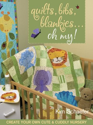 cover image of Quilts, Bibs, Blankies...Oh My!