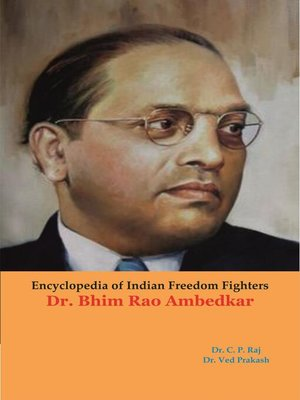 cover image of Encyclopedia of Indian Freedom Fighters Dr. Bhim Rao Ambedkar