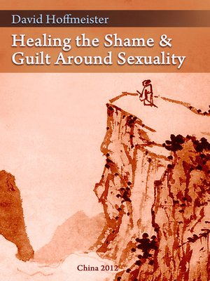 cover image of Healing the Shame and Guilt around Sexuality