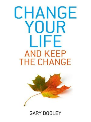 cover image of Change Your Life, and Keep the Change