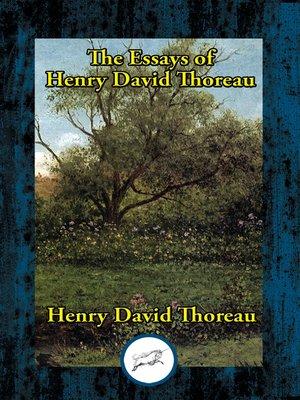 cover image of The Essays of Henry David Thoreau