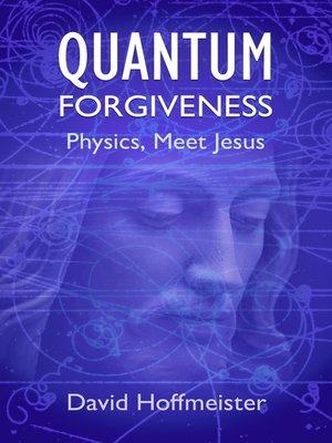 cover image of Quantum Forgiveness
