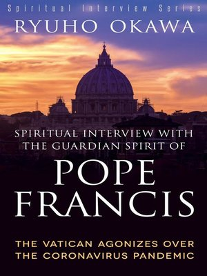 cover image of Spiritual Interview with the Guardian Spirit of Pope Francis