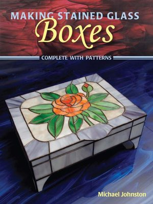 cover image of Making Stained Glass Boxes