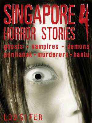 cover image of Singapore Horror Stories, Volume 4