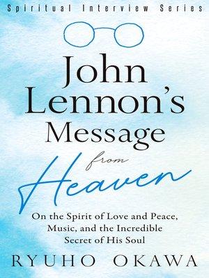 cover image of John Lennon's Message from Heaven