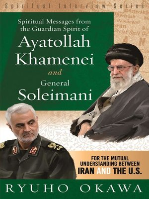 cover image of Spiritual Messages from the Guardian Spirit of Ayatollah Khamenei and General Soleimani