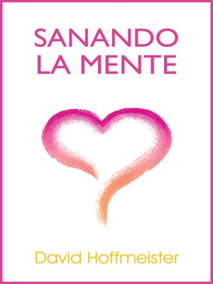cover image of Sanando La Mente