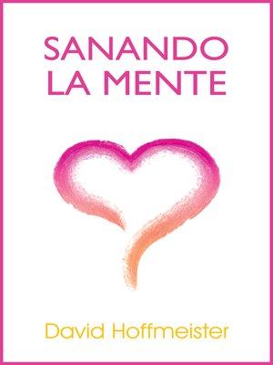 cover image of Sanando La Mente