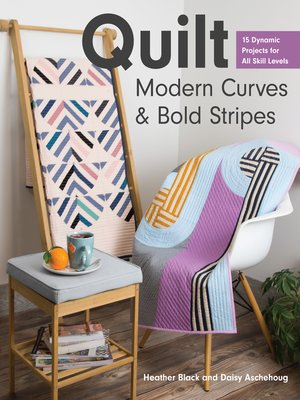 cover image of Quilt Modern Curves & Bold Stripes