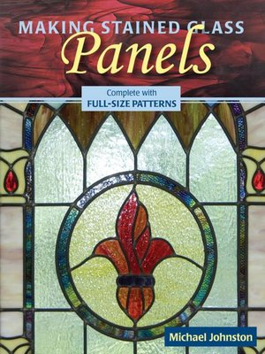 cover image of Making Stained Glass Panels