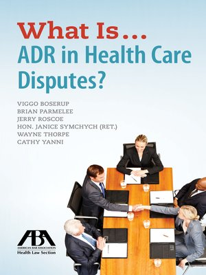 cover image of What Is...ADR in Health Care Disputes?