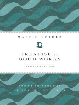 cover image of Treatise on Good Works