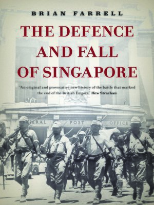 cover image of The Defence and Fall of Singapore