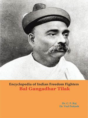 cover image of Encyclopedia of Indian Freedom Fighters Bal Gangadhar Tilak
