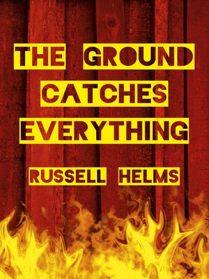 cover image of The Ground Catches Everything