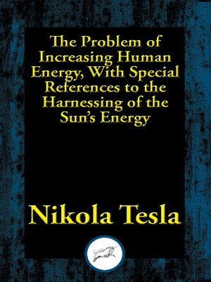 cover image of The Problem of Increasing Human Energy, With Special References to the Harnessing of the Sun's Energy