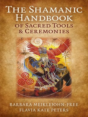 cover image of The Shamanic Handbook of Sacred Tools and Ceremonies
