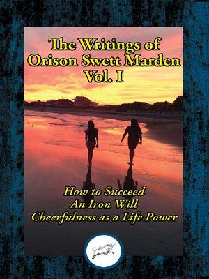 cover image of The Writings of Orison Swett Marden, Volume I