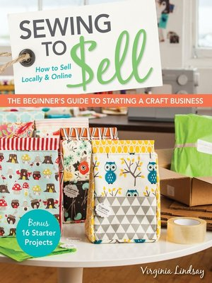 cover image of Sewing to Sell—The Beginner's Guide to Starting a Craft Business