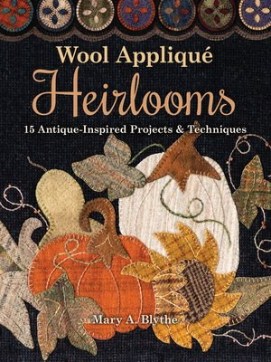 cover image of Wool Appliqué Heirlooms