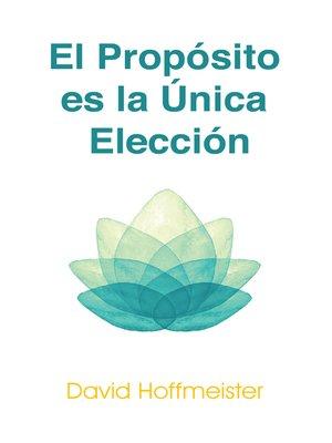 cover image of El Propósito es la Única Elección
