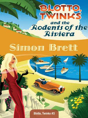 cover image of Blotto, Twinks and the Rodents of the Riviera