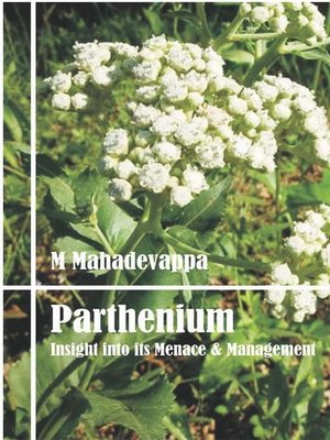cover image of Parthenium Insight Into Its Menace and Management