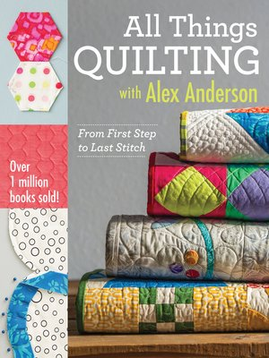 cover image of All Things Quilting with Alex Anderson