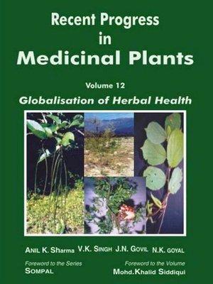 cover image of Recent Progress in Medicinal Plants (Globalisation of Herbal Health)