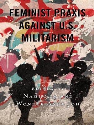cover image of Feminist Praxis against U.S. Militarism