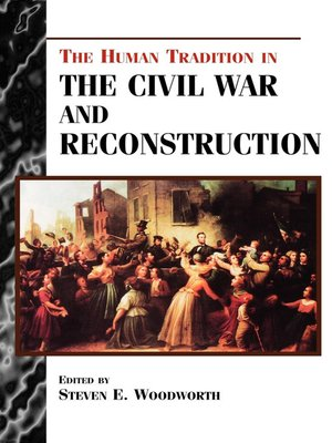 cover image of The Human Tradition in the Civil War and Reconstruction