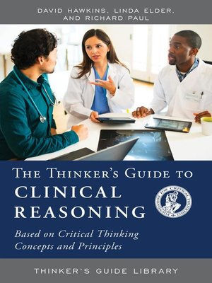 cover image of The Thinker's Guide to Clinical Reasoning