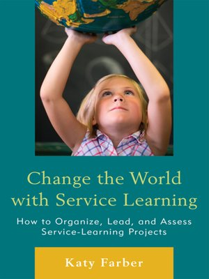 cover image of Change the World with Service Learning