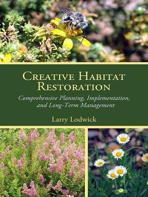 cover image of Creative Habitat Restoration