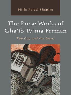 cover image of The Prose Works of Gha'ib Tu'ma Farman