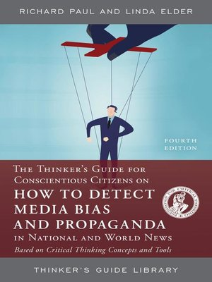 cover image of The Thinker's Guide for Conscientious Citizens on How to Detect Media Bias and Propaganda in National and World News